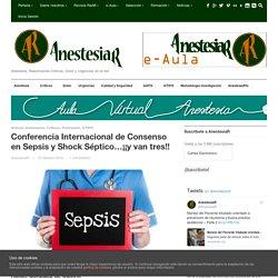Conferencia Internacional de Consenso en Sepsis y Shock Séptico…¡¡y van tres!! - AnestesiaR
