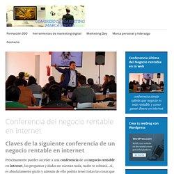 Conferencia del negocio rentable en internet – Congreso de Marketing digital marca Sofous