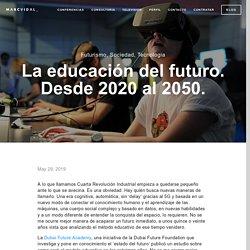 La educación del futuro. Desde 2020 al 2050. — Marc Vidal - Conferenciante, Divulgador y Consultor en Economía Digital - Marc Vidal