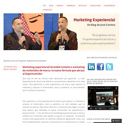 José Cantero: Consultor, formador y conferenciante en marketing experiencial, emocional y contenidos. Blog.