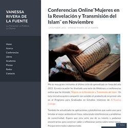 Conferencias Online¨Mujeres en la Revelación y Transmisión del Islam¨ en Noviembre