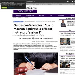 """Guide-conférencier : """"La loi Macron équivaut à effacer notre profession !"""""""