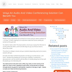 Ways An Audio And Video Conferencing Solution Can Benefit You - Ascentspark