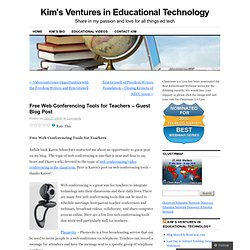 Free Web Conferencing Tools for Teachers – Guest Blog Post « Kim