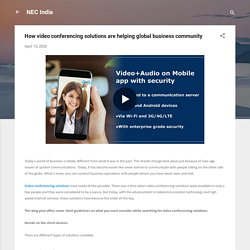How video conferencing solutions are helping global business community