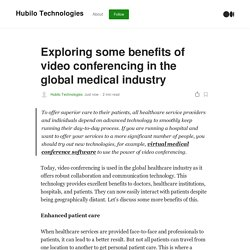 Exploring some benefits of video conferencing in the global medical industry