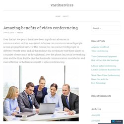 Amazing benefits of video conferencing