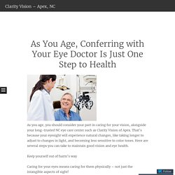 As You Age, Conferring with Your Eye Doctor Is Just One Step to Health