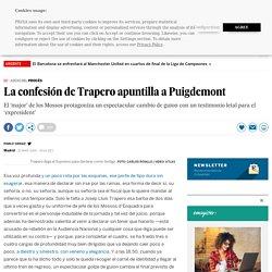 La confesión de Trapero apuntilla a Puigdemont
