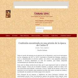 Confesión encontrada en una prisión de la época de Carlos II - Charles Dickens - Ciudad Seva - Luis López Nieves