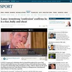 Lance Armstrong 'confession' confirms he is a liar, bully and cheat