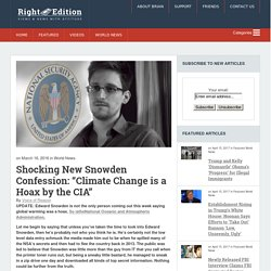 """Shocking New Snowden Confession: """"Climate Change is a Hoax by the CIA"""" - Conservative News & Right Wing News"""