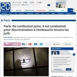 Paris: De confession juive, il est condamné pour discrimination à l'embauche envers les juifs