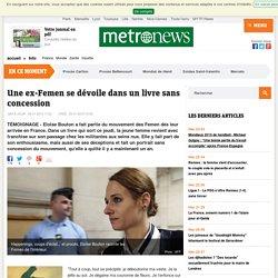 """""""Confession d'une ex-Femen"""" : le témoignage sans concession d'Eloïse Bouton"""