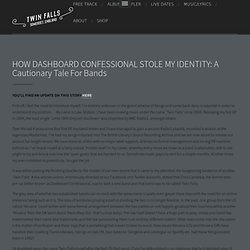 TWIN FALLS - OFFICIAL SITE — HOW DASHBOARD CONFESSIONAL STOLE MY IDENTITY: A Cautionary Tale For Bands