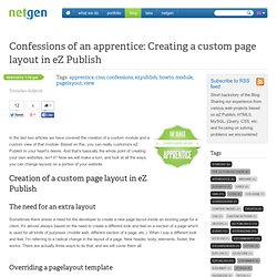 Confessions of an apprentice: Creating a custom page layout in eZ Publish / Blog / Home - Netgen