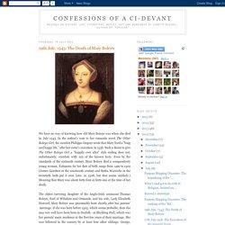 Confessions of a Ci-Devant: 19th July, 1543: The Death of Mary Boleyn
