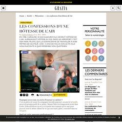 Confessions d'une hôtesse de l'air - Grazia.fr