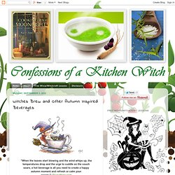 Confessions of a Kitchen Witch: Witches Brew and Other Autumn Inspired Beverages