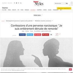 """Confessions d'une perverse narcissique: """"Je suis dénuée de remords"""""""