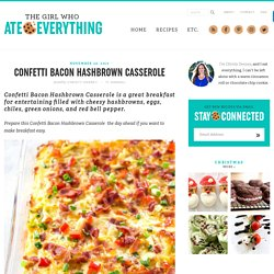 Confetti Bacon Hash Brown Casserole - The Girl Who Ate Everything