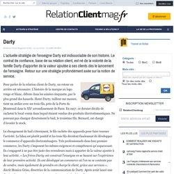 Darty et le contrat de confiance, base de sa relation client - Zoom sur - DISTRIBUTION