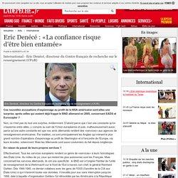 Eric Denécé : «La confiance risque d'être bien entamée» - 02/05/2015 - ladepeche.fr