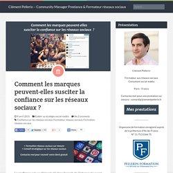 Comment les marques peuvent-elles susciter la confiance sur les réseaux sociaux ? - Formation réseaux sociaux