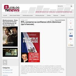 RTL conserve sa confiance à Eric Zemmour (qui s'excuse). - Leblo