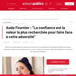 """Aude Fournier : """"La confiance est la valeur la plus recherchée pour faire face à cette adversité"""""""