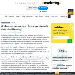 Confiance et transparence : facteurs de pérennité du Content Marketing