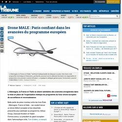 Drone MALE : Paris confiant dans les avancées du programme européen