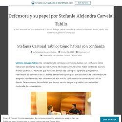 Stefania Carvajal Tabilo: Cómo hablar con confianza – Defensora y su papel por Stefania Alejandra Carvajal Tabilo