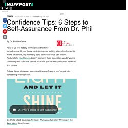 Confidence Tips: 6 Steps to Self-Assurance From Dr. Phil