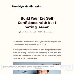 Build Your Kid Self Confidence with best boxing lesson – Brooklyn Martial Arts