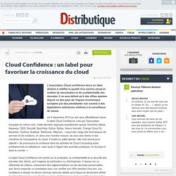 Cloud Confidence : un label pour favoriser la croissance du cloud