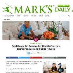 Confidence On Camera for Health Coaches, Entrepreneurs and Public Figures