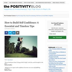 How to Build Self Confidence: 6 Essential and Timeless Tips