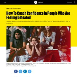 How To Coach Confidence In People Who Are Feeling Defeated