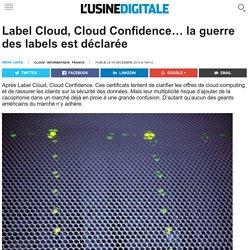 Label Cloud, Cloud Confidence… la guerre des labels est déclarée