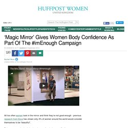 'Magic Mirror' Gives Women Body Confidence As Part Of The #imEnough Campaign