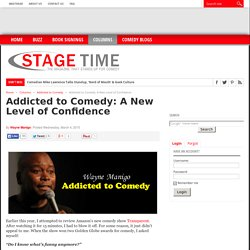 Addicted to Comedy: A New Level of Confidence