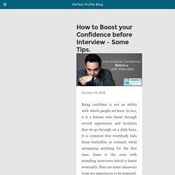How to Boost your Confidence before Interview - Some Tips.