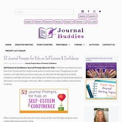 52 Journal Prompts for Kids on Self Esteem & Confidence