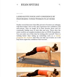 Ladies Revive Your Lost Confidence By Performing Toned Workouts at Home