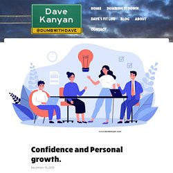 Confidence and Personal growth. Dave kanyan - Dave Kanyan