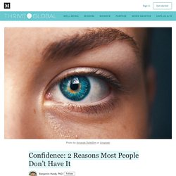 Confidence: 2 Reasons Most People Don't Have It