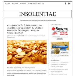 « La valeur de l'or ? 5 000 dollars ! Les confidences du président du Chicago Mercantile Exchange ! » L'édito de Charles SANNAT