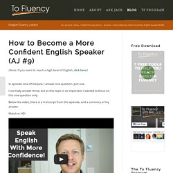 How to Become a More Confident English Speaker (AJ #9)