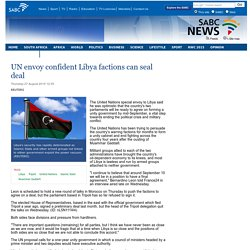 UN envoy confident Libya factions can seal deal:Thursday 27 August 2015